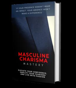 Masculine Charisma Mastery
